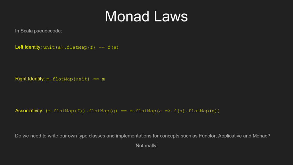 Monad Laws Do we need to write our own type cla...