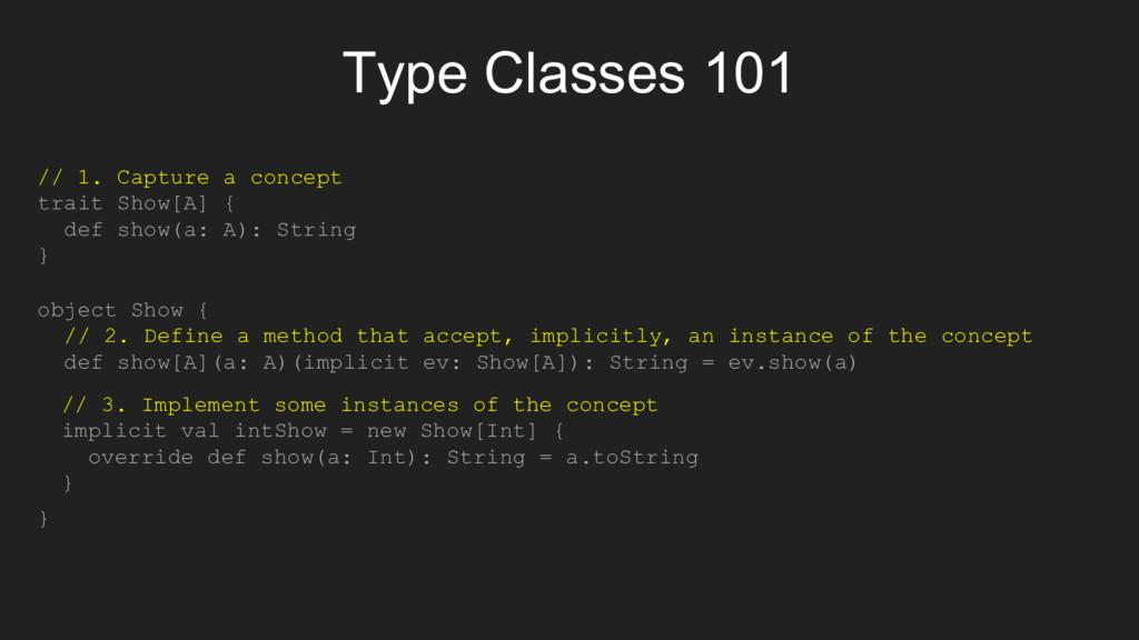 Type Classes 101 // 1. Capture a concept trait ...