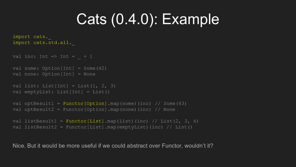 Cats (0.4.0): Example import cats._ import cats...