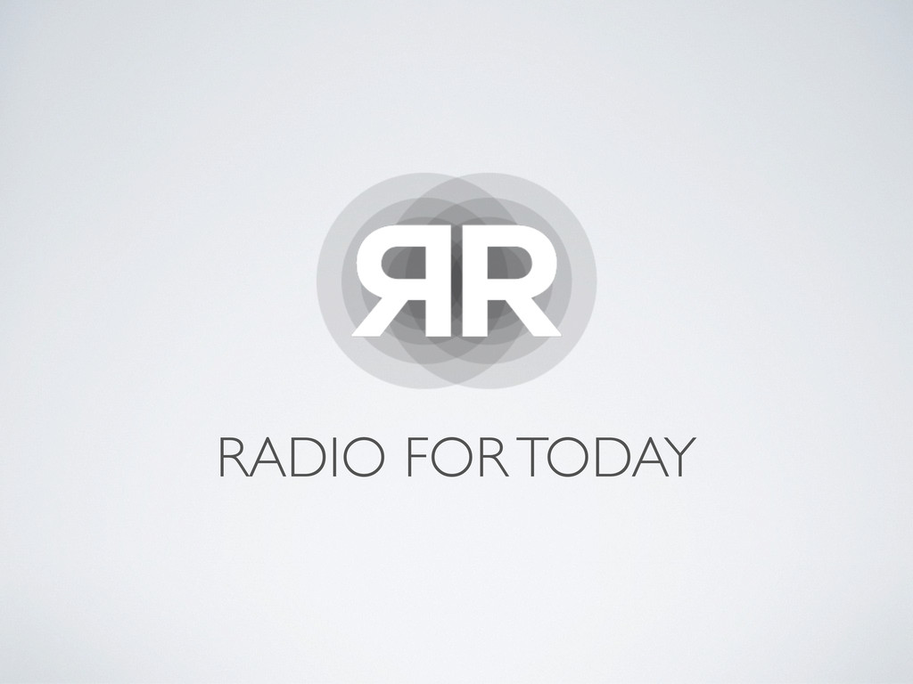 RADIO FOR TODAY
