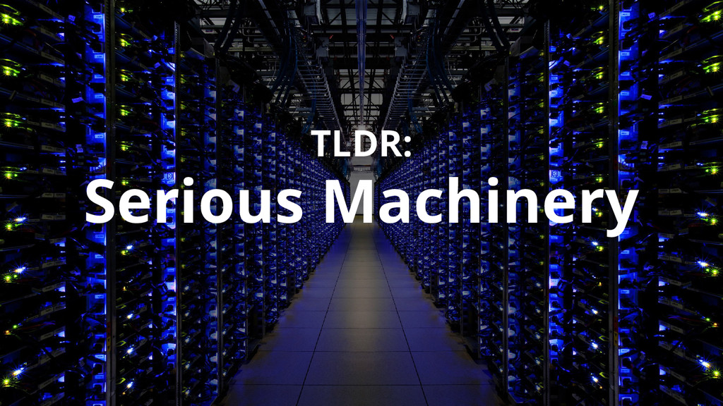 TLDR: Serious Machinery