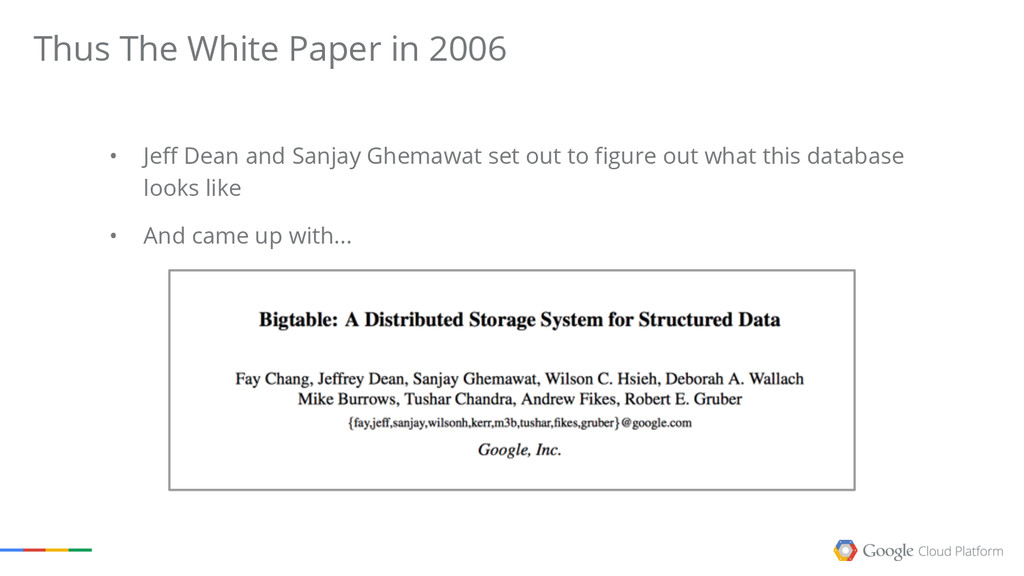 Thus The White Paper in 2006 • Jeff Dean and Sa...