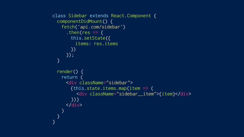 class Sidebar extends React.Component { compone...