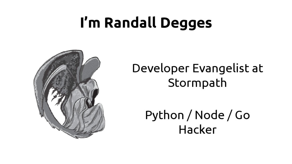 I'm Randall Degges Developer Evangelist at Stor...
