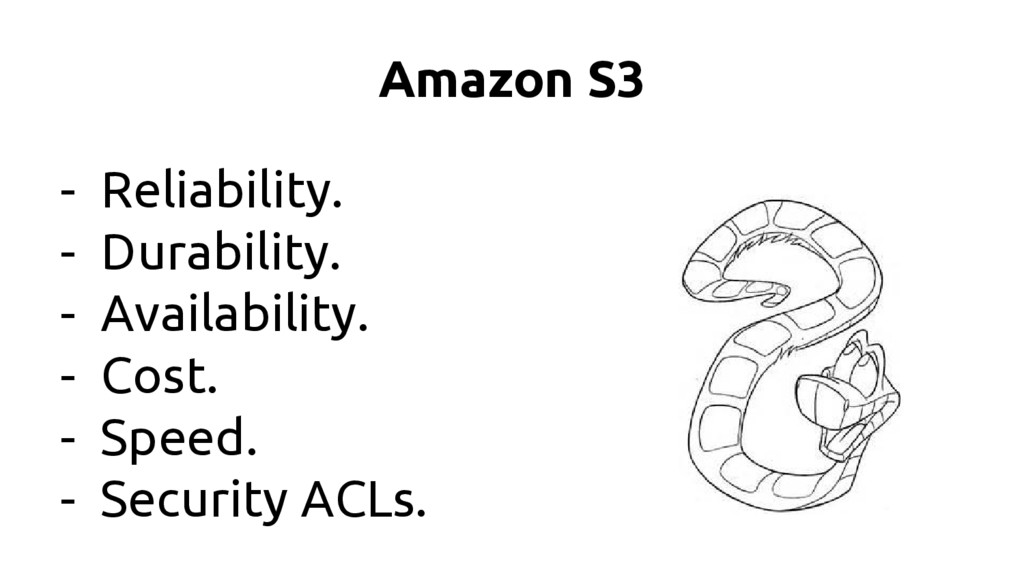 Amazon S3 - Reliability. - Durability. - Availa...