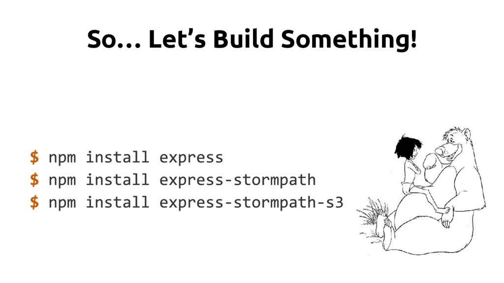 So… Let's Build Something!