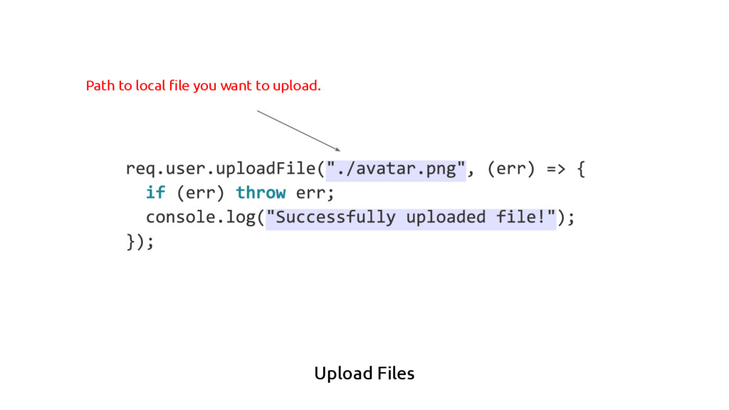 Upload Files Path to local file you want to upl...