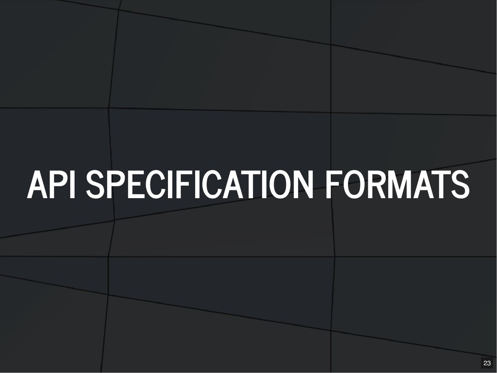 API SPECIFICATION FORMATS API SPECIFICATION FOR...