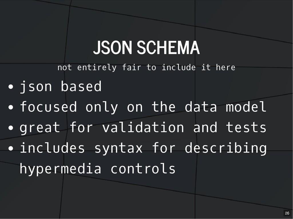 JSON SCHEMA JSON SCHEMA not entirely fair to in...