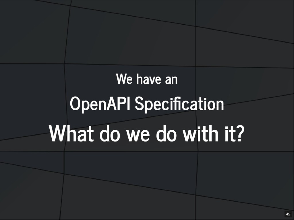 We have an We have an OpenAPI Speci cation Open...