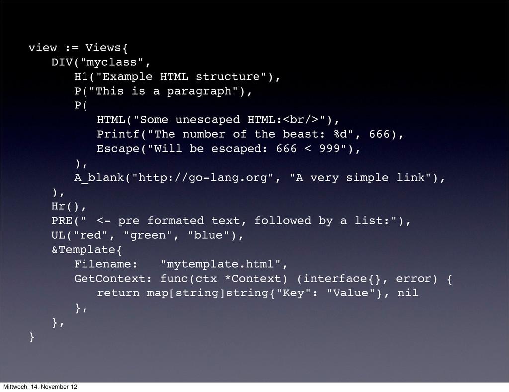 "view := Views{ ! DIV(""myclass"", ! ! H1(""Example..."