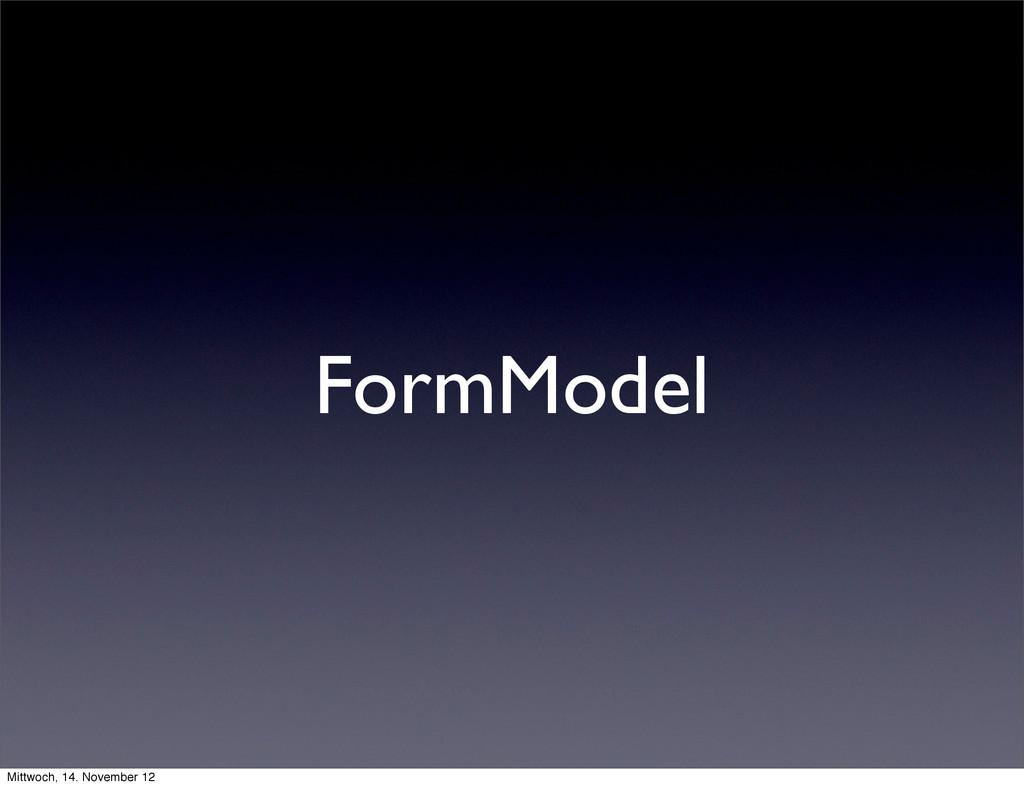 FormModel Mittwoch, 14. November 12