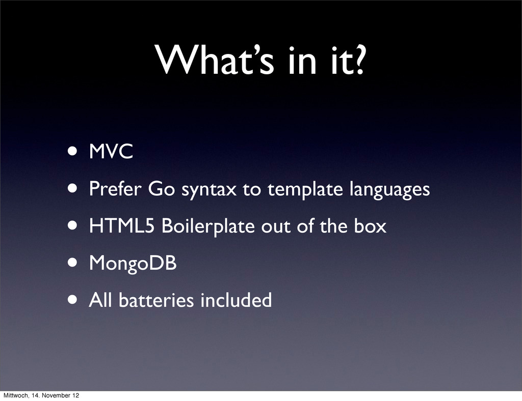 What's in it? • MVC • Prefer Go syntax to templ...