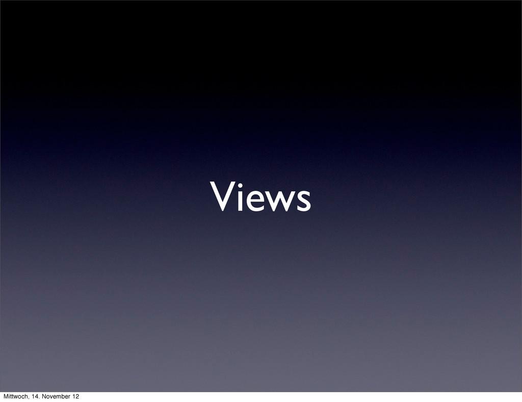 Views Mittwoch, 14. November 12