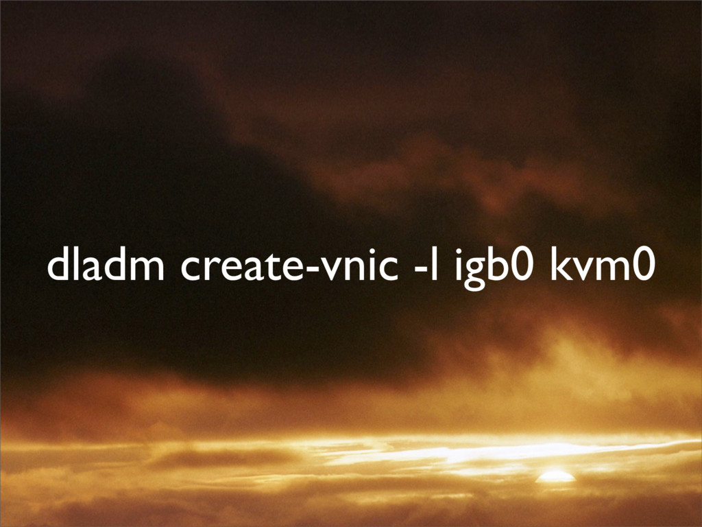 dladm create-vnic -l igb0 kvm0