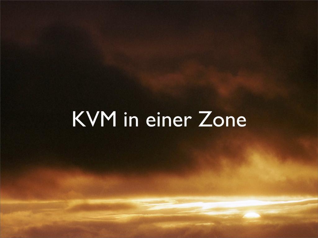 KVM in einer Zone