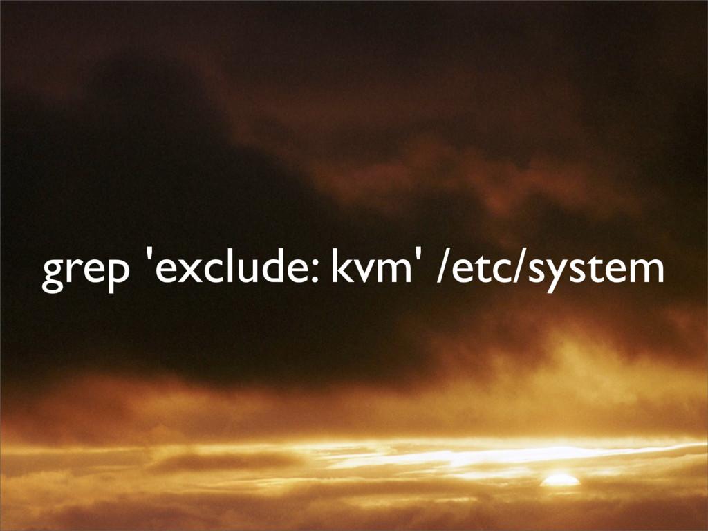 grep 'exclude: kvm' /etc/system