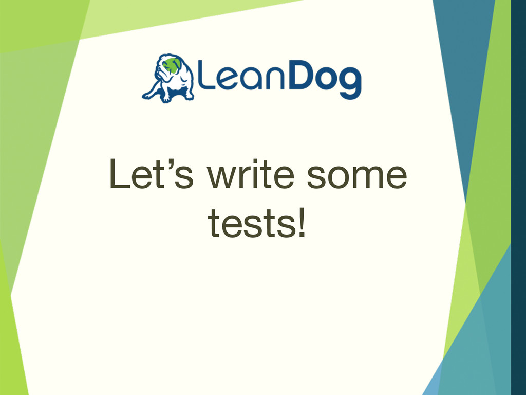Let's write some tests!