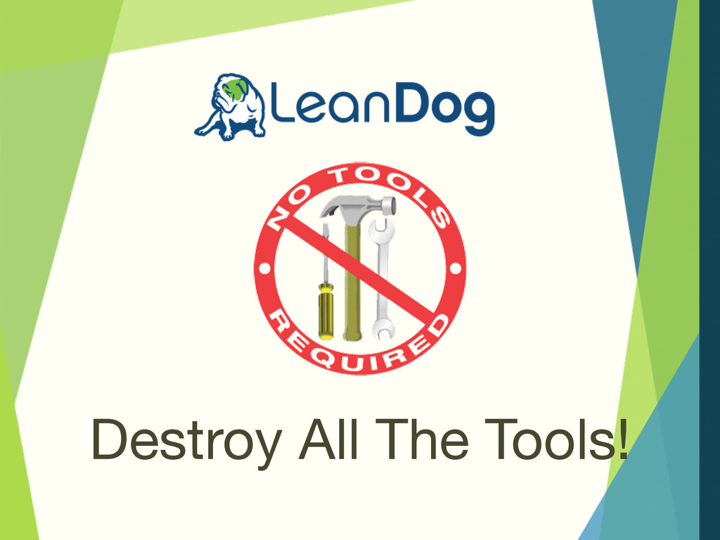Destroy All The Tools!