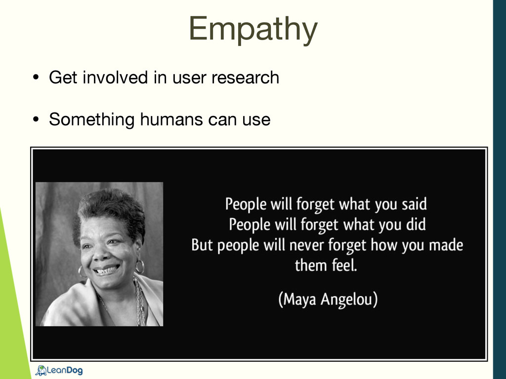 Empathy • Get involved in user research  • Some...