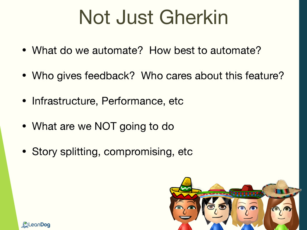 Not Just Gherkin • What do we automate? How bes...