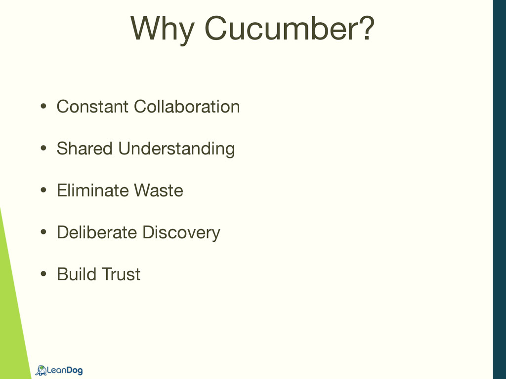 Why Cucumber? • Constant Collaboration  • Share...