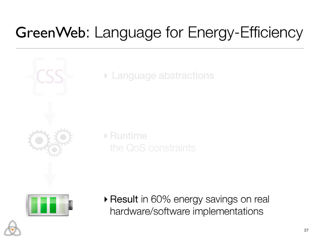 ▸ Language abstractions 27 ▸ Runtime the QoS co...