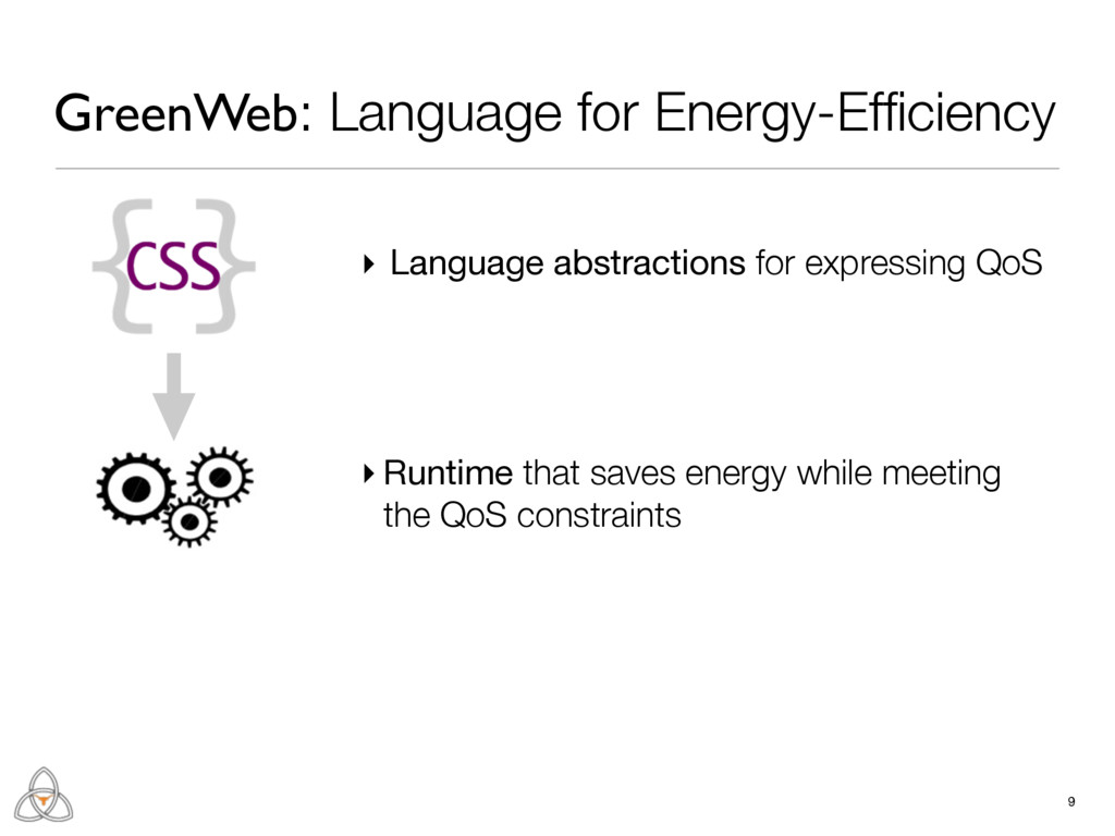 9 ▸ Runtime that saves energy while meeting the...