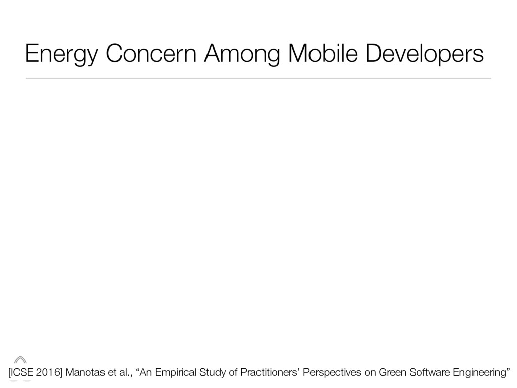 Energy Concern Among Mobile Developers 4 [ICSE ...