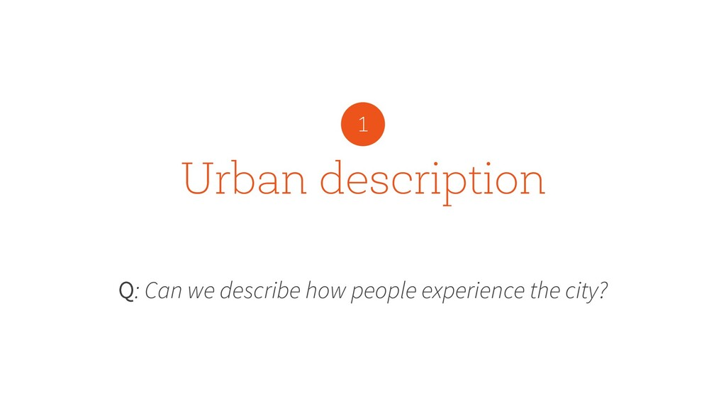 Urban description Q: Can we describe how people...