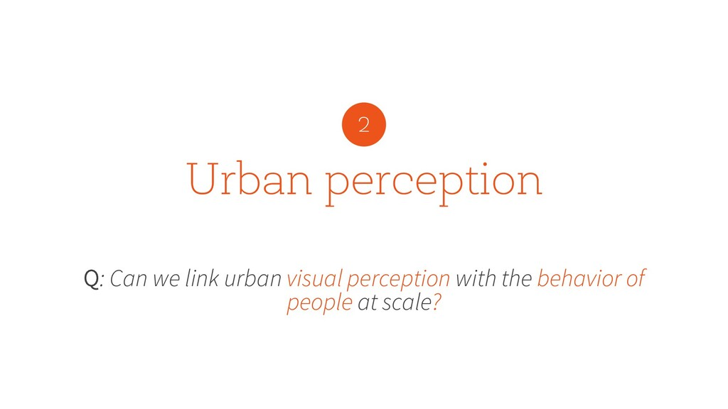 Urban perception Q: Can we link urban visual pe...