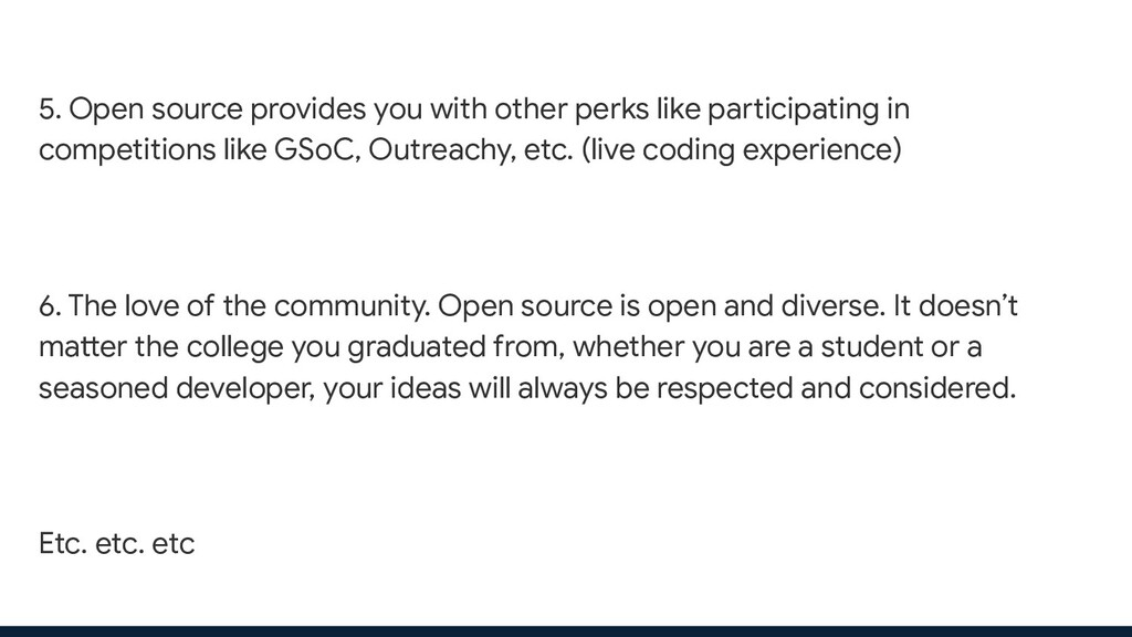 5. Open source provides you with other perks li...