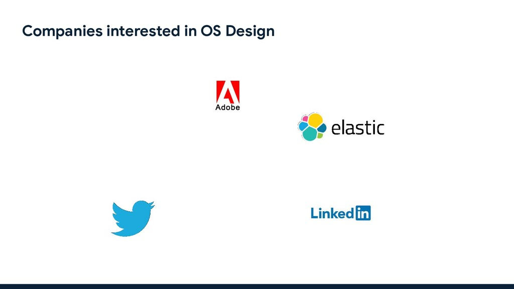 Companies interested in OS Design