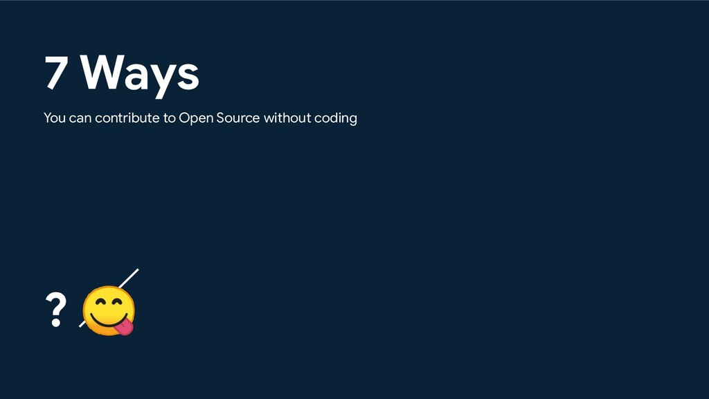 7 Ways You can contribute to Open Source withou...