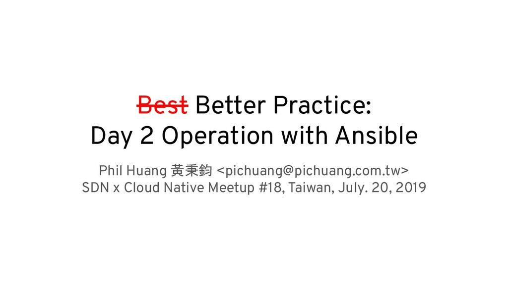 Best Better Practice: Day 2 Operation with Ansi...