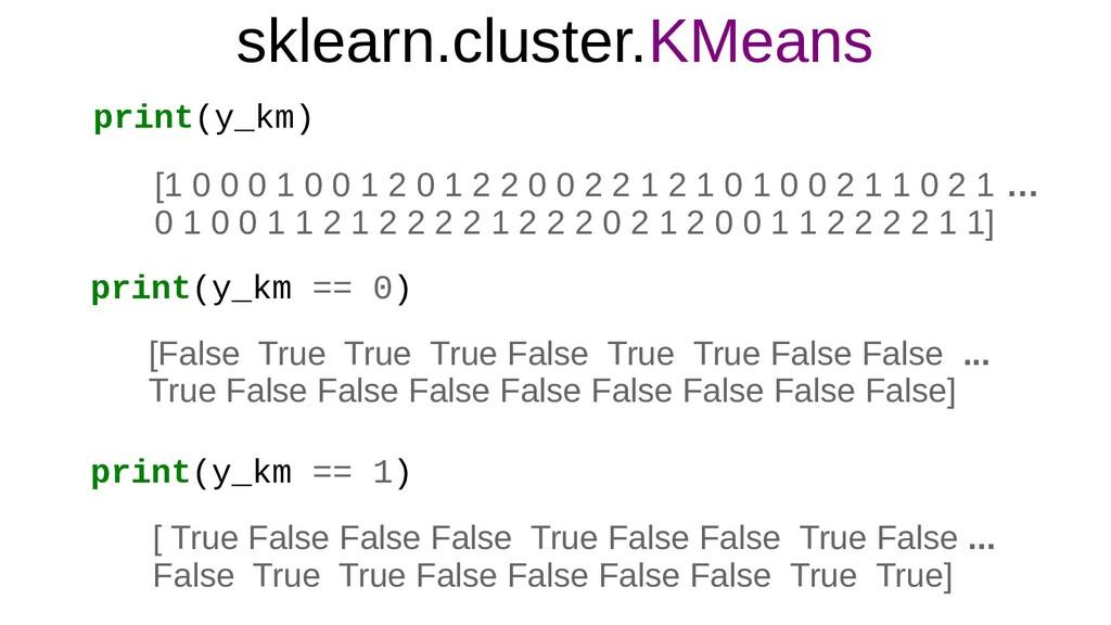 sklearn.cluster.KMeans [1 0 0 0 1 0 0 1 2 0 1 2...