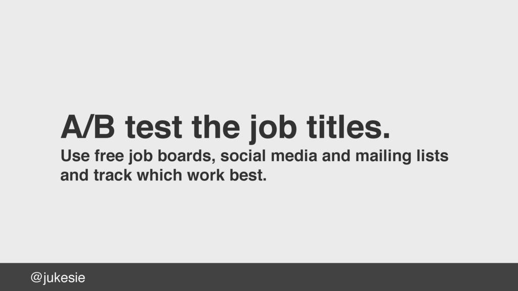 @jukesie A/B test the job titles. Use free job ...