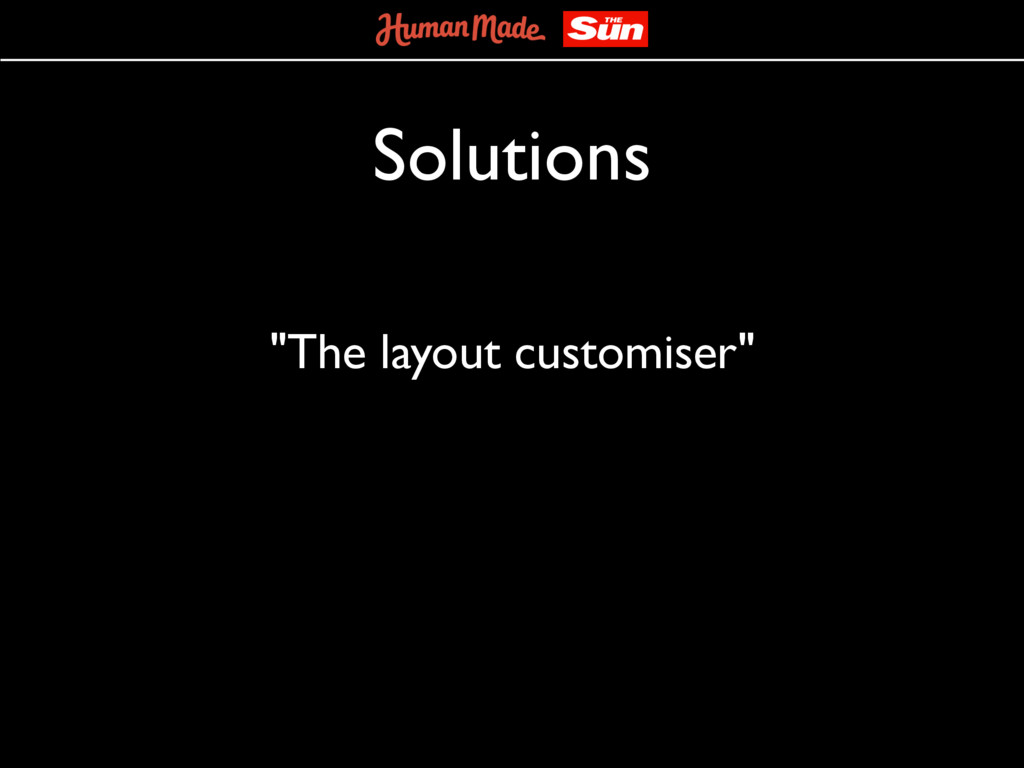 "Solutions ""The layout customiser"""