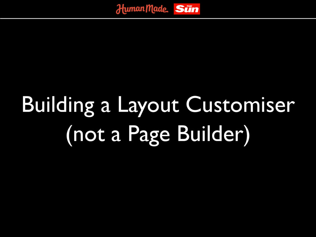 Building a Layout Customiser (not a Page Builde...