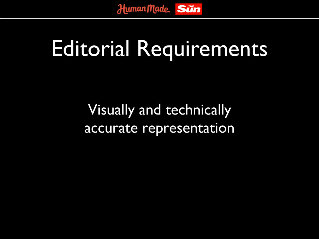 Editorial Requirements Visually and technically...