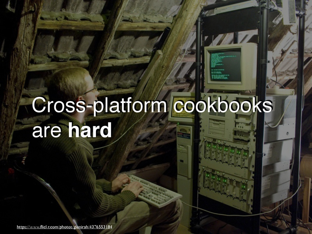 Cross-platform cookbooks are hard https://www.fl...