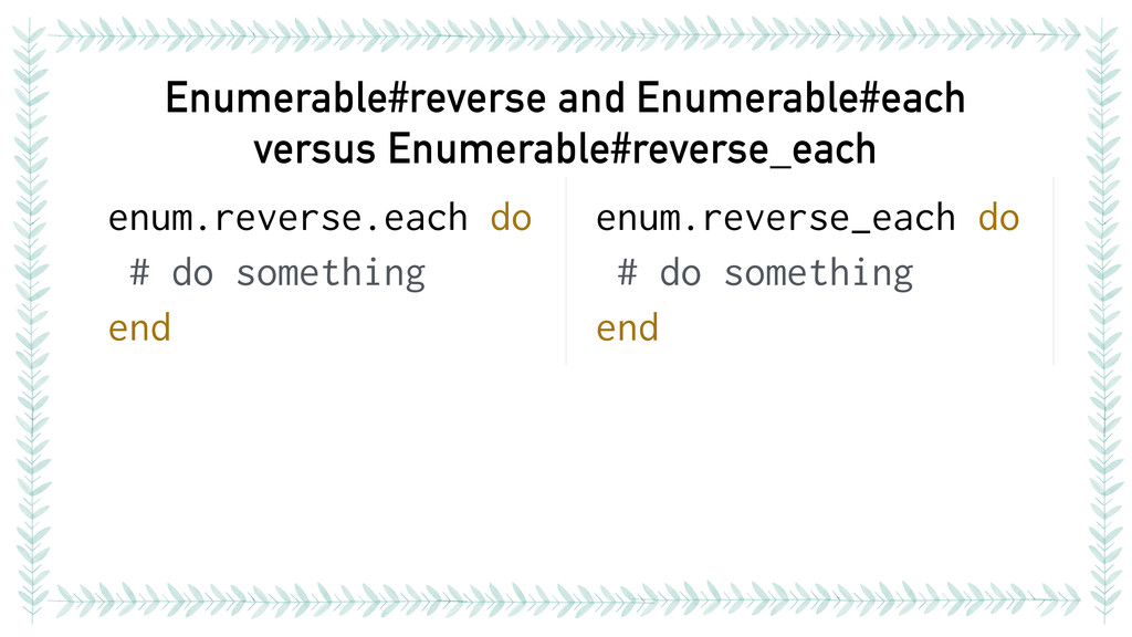Enumerable#reverse and Enumerable#each