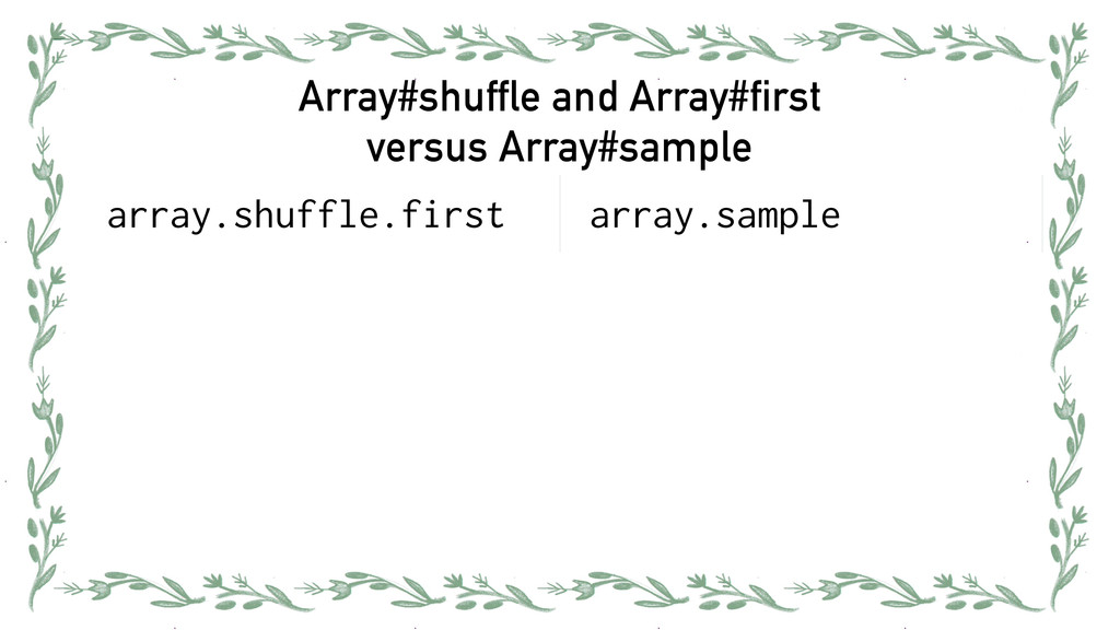 Array#shuffle and Array#first