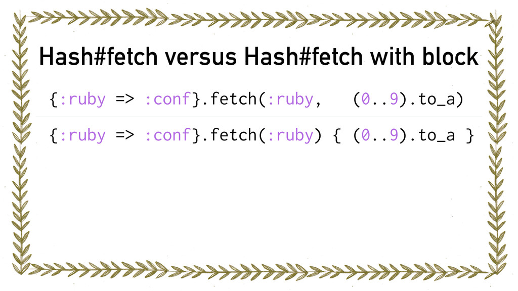 Hash#fetch versus Hash#fetch with block {:ruby ...