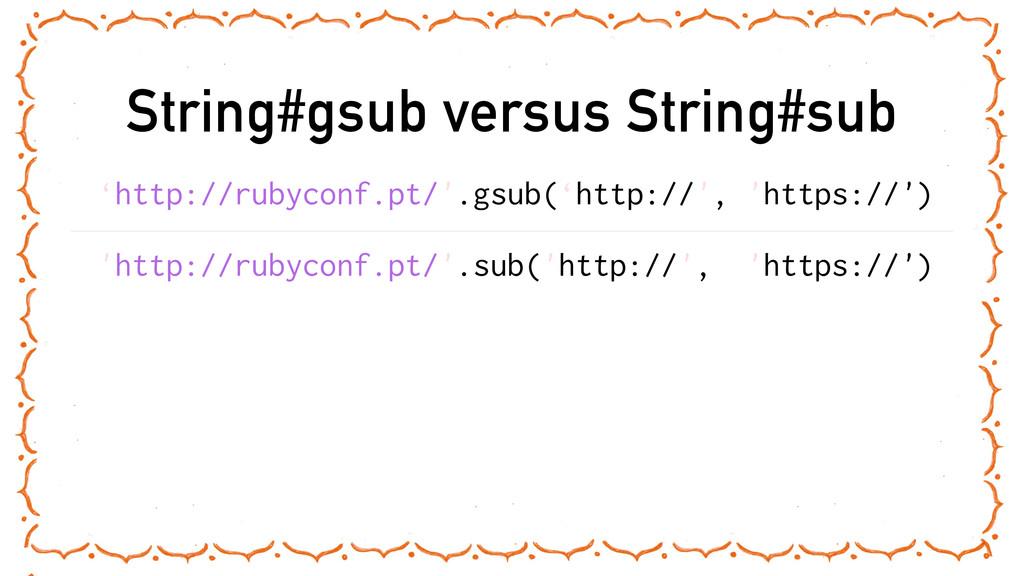 String#gsub versus String#sub 'http://rubyconf....