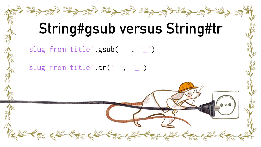 String#gsub versus String#tr 'slug from title'....