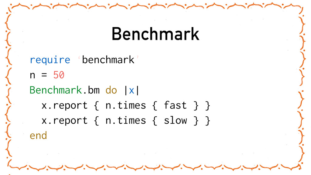 Benchmark require 'benchmark' n = 50 Benchmark....