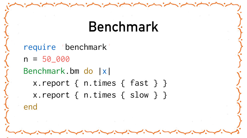 Benchmark require 'benchmark' n = 50_000 Benchm...