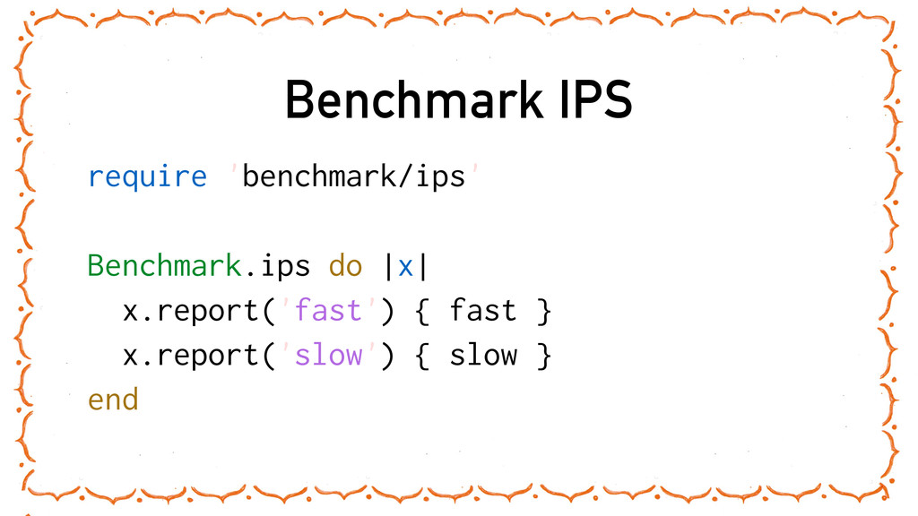 Benchmark IPS require 'benchmark/ips' Benchmark...