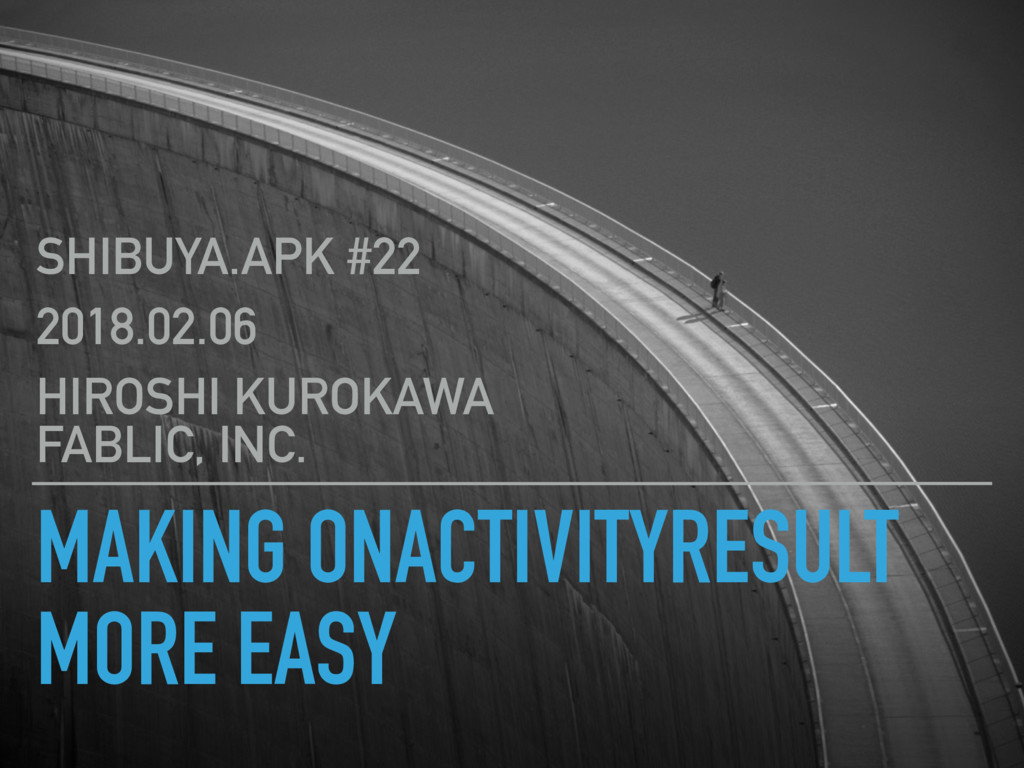 MAKING ONACTIVITYRESULT MORE EASY SHIBUYA.APK #...